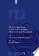 Post Roman Towns  Trade and Settlement in Europe and Byzantium  The heirs of the Roman West