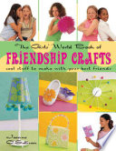 The Girl s World Book of Friendship Crafts