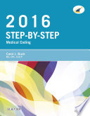 Step-By-Step Medical Coding, 2016 Edition : coding with guidance from the most trusted name...