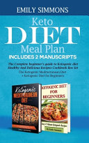 Keto Diet Meal Plan Includes 2 Manuscripts The Complete Beginner S Guide To Ketogenic Diet Healthy And Delicious Recipes Cookbook Box Set The Ketogen
