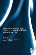 Intersectional Identities and Educational Leadership of Black Women in the USA
