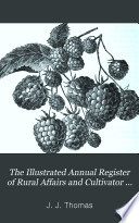 The Illustrated Annual Register of Rural Affairs and Cultivator Almanac for the Year     Book PDF