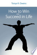 How to Win and Succeed in Life
