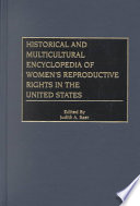 Historical and Multicultural Encyclopedia of Women s Reproductive Rights in the United States