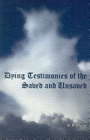 Dying Testimonies of the Saved and Unsaved