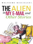 The Alien in My E Mail and Other Stories