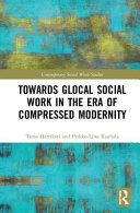 Towards Glocal Social Work in the Era of Compressed Modernity
