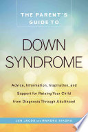 The Parent s Guide to Down Syndrome