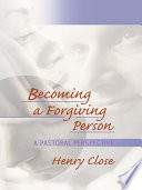 Becoming A Forgiving Person