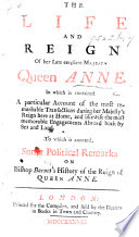 The Life and Reign of     Queen Anne     To which is Annexed Some Political Remarks on Bishop Burnet s History of the Reign of Queen Anne Book PDF