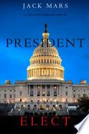 President Elect A Luke Stone Thriller Book 5