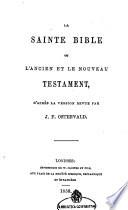 La Sainte Bible, Ou L'Ancien Et Le Noveau Testament