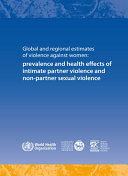 Global and Regional Estimates of Violence Against Women