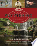 The Orvis Encyclopedia Of Fly Fishing : to hip boots, this guide covers everything...