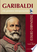 Garibaldi   Vita pensiero interpretazioni