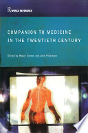 Companion Encyclopedia Of Medicine In The Twentieth Century : powerfully transformative. in 1900, western medicine...