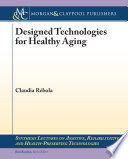 Designed Technologies for Healthy Aging