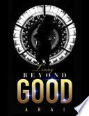 Living Beyond Good