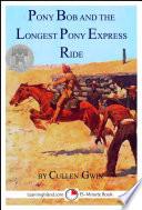 Pony Bob and the Longest Pony Express Ride