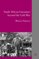 South African Literature Beyond the Cold War