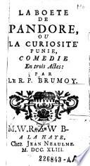 La boete de Pandore, ou la curiosite pumie, comedie en 3 actes: par ---