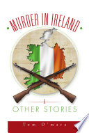 MURDER IN IRELAND   OTHER STORIES