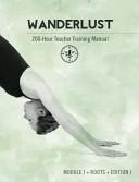 Wanderlust 200 Hour Teacher Training Manual