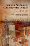 Reinhold Niebuhr and Contemporary Politics