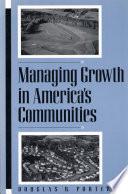 Managing Growth in America s Communities