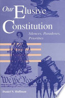 Our Elusive Constitution It Brings A Varied Sample Of Richly Detailed