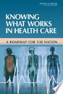 Knowing What Works In Health Care : the generation of new knowledge...