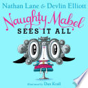 Naughty Mabel Sees It All : the trouble as she starts seeing things no...