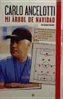 Mi árbol de Navidad: del Reggio al Real Madrid, historia, esquemas y apuntes secretos de un maestro del fútbol y de la humanidad