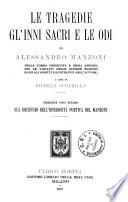 Le tragedie  gl inni sacri e le odi di Alessandro Manzoni