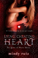 Lying, Cheating Heart : her life disappeared the night her boyfriend, a.j....