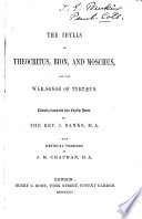 The Idylls of Theocritus  Bion  and Moschus  and The Warsongs of Tyrt  us