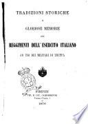 Tradizioni storiche e gloriose memorie dei reggimenti dell esercito italiano ad uso dei militari di truppa