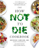 download ebook the how not to die cookbook pdf epub