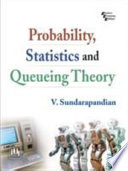 Probability  Statistics and Queuing Theory