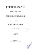 Historical Register  Notes and Queries  Historical and Genealogical  Relating to Interior Pennsylvania Book PDF