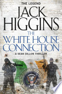 The White House Connection  Sean Dillon Series  Book 7