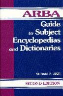 ARBA Guide to Subject Encyclopedias and Dictionaries
