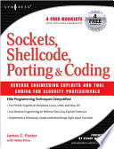 Sockets  Shellcode  Porting  and Coding  Reverse Engineering Exploits and Tool Coding for Security Professionals