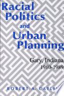 Racial Politics and Urban Planning