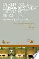 La r  forme de l arrondissement judiciaire de Bruxelles