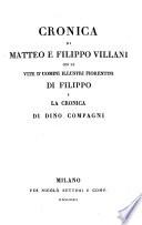 Cronica Di Matteo E Filippo Villani Con Le Vite D Uomini Illustri Fiorentini Di Filippo E La Cronica Di Dino Compagni