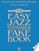 The Easy Jazz Standards Fake Book Book PDF