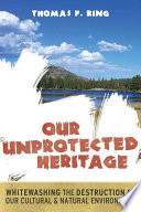 OUR UNPROTECTED HERITAGE