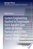 System Engineering Applied to Fuenmayor Karst Aquifer  San Juli  n de Banzo  Huesca  and Collins Glacier  King George Island  Antarctica