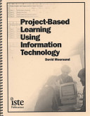 Project Based Learning Using Information Technology : ...